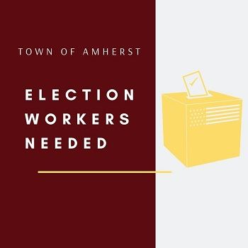 Town of amherst Election workers needed
